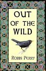 Out of the Wild by Robin Perry (Paperback, 2010)