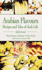 Arabian Flavours: Recipes and Tales of Arab Life by Salah Jamal (Paperback, 2005)
