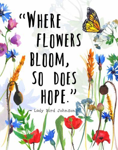 WHERE FLOWERS BLOOM...HOPE LADY BIRD JOHNSON Quote Wall Art Print Butterflies