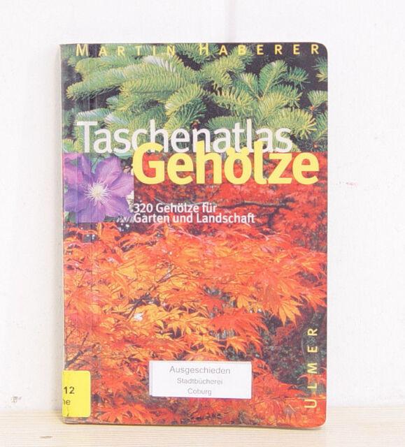 Taschenatlas Gehölze: 320 Gehölze für Garten und Landschaft; Martin Haber