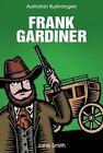 Frank Gardiner by Big Sky Publishing (Paperback, 2014)