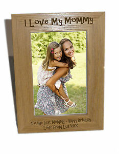 I Love My Mommy Wooden Photo Frame 4x6 Personalise This Frame