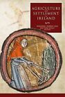 Agriculture and Settlement in Ireland by Four Courts Press Ltd (Hardback, 2015)