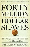 Forty Million Dollar Slaves: The Rise, Fall, And Redemption Of The Black Athlete on sale