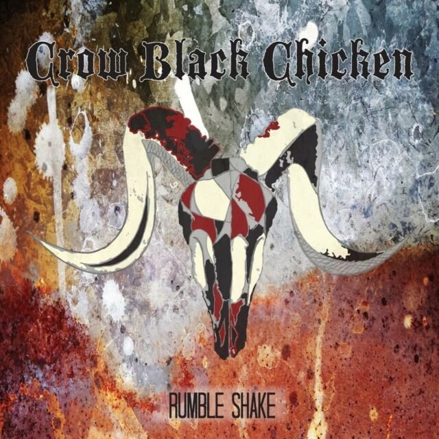 CROW BLACK CHICKEN - RUMBLE SHAKE   CD NEW!