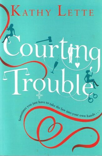 1 of 1 - KATHY LETTE - Courting Trouble (Paperback, 2014) FREE POST + Tracking