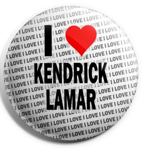 "I Love Kendrick Lamar Pin Badge 3/"" 75mm Gift Birthday Stocking Filler"