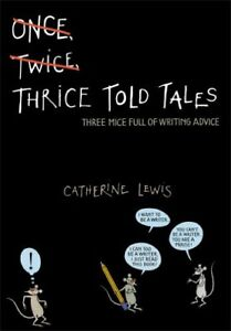 Details about Thrice Told Tales: Three Mice Full of Writing Advice