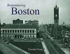 Remembering Boston by Timothy Orwig (Paperback / softback, 2010)