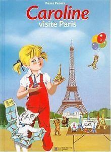 Caroline visite Paris de Probst, Pierre | Livre | état acceptable