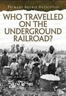 Who Traveled the Underground Railroad? by Cath Senker (Paperback / softback, 2014)