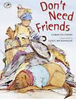 Don't Need Friends by Carolyn Crimi (Hardback, 2001)