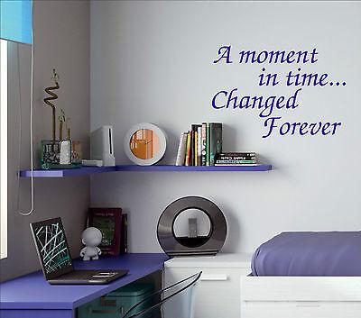 Un momento en el tiempo cambió para siempre cita pegatina de vinilo de pared arte amt1