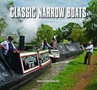 Classic Narrow Boats by Malcolm Ranieri (Hardback, 2013)