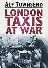 London Taxis at War by Alf Townsend (Paperback, 2011)