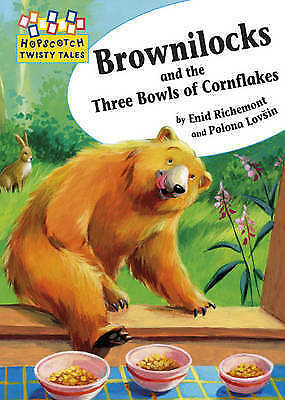 Richemont, Enid, Hopscotch Twisty Tales: Brownilocks and The Three Bowls of Corn