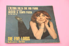 "FIVE LORDS 7"" L'ULTIMA VOLTA.. ORIG ITALY 1965 EX SOLO COPERTINA SENZA DISCO"