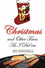 Christmas and Other Times as I Did 'em by Ed Pannell (Paperback / softback, 2010)