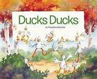 Ducks Ducks by Cameron & Company Inc (Hardback, 2016)