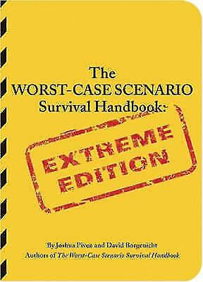 The Worst-Case Scenario Survival Handbook: Extreme Edition (Worst-Case Scenario