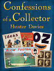 Confessions of a Collector: Or, How to be a Part-time Treasure Hunter by Hunter Davies (Hardback, 2009)