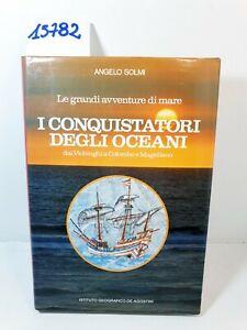 I CONQUISTATORI DEGLI OCEANI - Angelo Solmi / De Agostini 1984