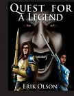 Quest for a Legend by Erik Olson (Paperback / softback, 2015)