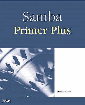Samba Primer Plus by Matthew Gillard (Mixed media product, 2000).CD-ROM included