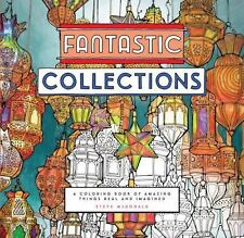 Fantastic Collections : A Coloring Book of Amazing Things Real and Imagined (2016, Paperback)
