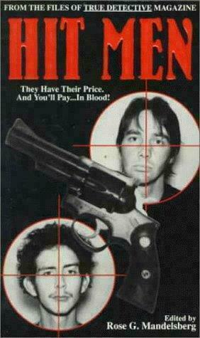 Hit Men: From the Files of True Detective Magazine [Pinnacle True Crime]  Mandel