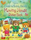 Dress the Teddy Bears Moving House Sticker Book by Felicity Brooks (Paperback, 2016)