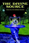 Divine Source Volume One of The Pathwalker Chronicles 9781418483814 Whitewolf