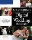 Mastering Digital Wedding Photography by James Karney (Paperback, 2007)