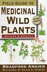 Field Guide to Medicinal Wild Plants by David K. Foster, Bradford Angier (Paperback, 2008)