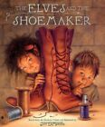 The Elves and the Shoemaker by Jim LaMarche (Hardback, 2003)