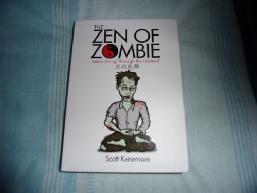 1 of 1 - Zen of Zombie, The: Better Living Through the Undead By Scott Kenemore