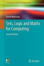 Undergraduate Topics in Computer Science Ser.: Sets, Logic and Maths for...