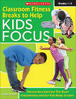 Classroom Fitness Breaks to Help Kids Focus: Grades 1-5 by Sarah Longhi (Mixed media product, 2011)