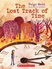 The Lost Track of Time by Paige Britt (2016, Paperback)