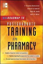 Roadmap to Postgraduate Training in Pharmacy by P. Brandon Bookstaver.