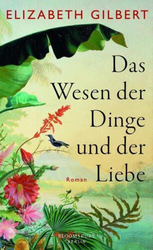 1 von 1 - Das Wesen der Dinge und der Liebe von Elizabeth Gilbert (2013, Gebundene...