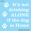 Joanie Stencil Drinking Alone Dog Home Pet Animal Kennel Family Fun U Paint Sign