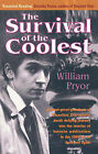 The Survival of the Coolest: Charles Darwin's Great Great Grandson's Sixties as a Counterculturist by William Marlborough Pryor (Paperback, 2003)