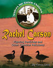 Rachel Carson: Fighting Pesticides and Other Chemical Pollutants by Patricia Lantier (Paperback, 2009)