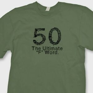 Details About 50 The Ultimate F Word Funny Vintage T Shirt Birthday Age Tee