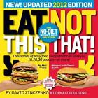 Eat This, Not That! 2012 : The No-Diet Weight Loss Solution by Matt Goulding and David Zinczenko (2011, Paperback)