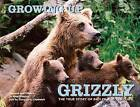 Growing Up Grizzly: The True Story of Baylee and Her Cubs by Amy Shapira, Douglas Chadwick (Paperback, 2011)