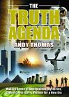 Truth Agenda: Making Sense of Unexplained Mysteries, Global Cover-Ups & Visions for a New Era by Andy Thomas (Paperback, 2015)