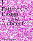 Patterns in Design, Art and Architecture by Birkhauser (Paperback, 2007)