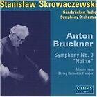 "Anton Bruckner - : Symphony No. 0 ""Nullte"" (2003)"